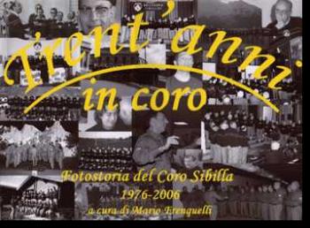 Trent'anni in coro Fotostoria del Coro Sibilla 1976-2006 a cura di Mario Frenquelli (2 DVD) 2007